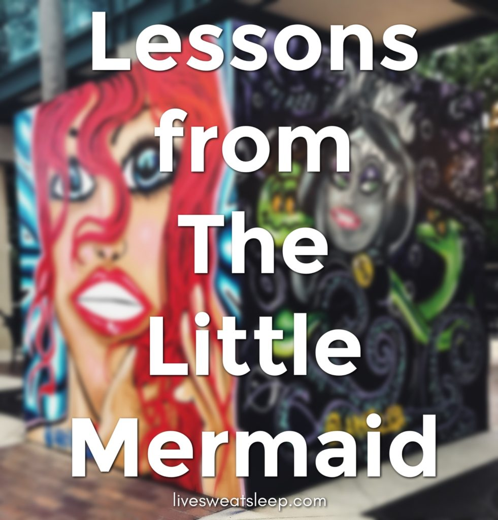Lessons from The Little Mermaid.