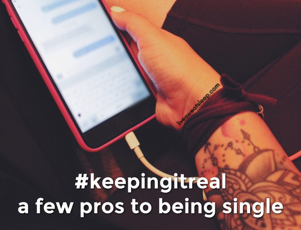#keepingitreal ::: a few Pros to Being Single
